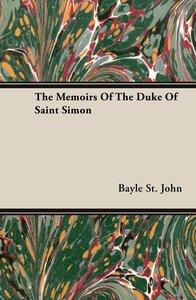 The Memoirs Of The Duke Of Saint Simon