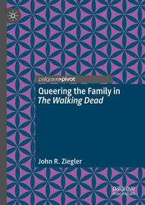 Queering the Family in The Walking Dead