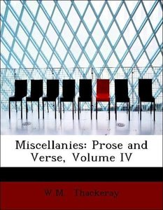 Miscellanies: Prose and Verse, Volume IV