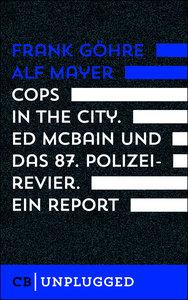 Cops in the City. Ed McBain und das 87. Polizeirevier. Ein Repo