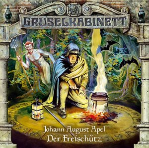 Gruselkabinett. Der Freischütz. CD