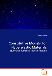 Constitutive Models For Hyperelastic Materials