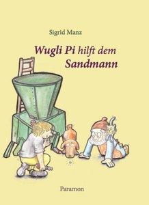 Wugli Pi hilft dem Sandmann