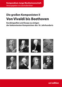 Die großen Komponisten II: Von Vivaldi bis Beethoven