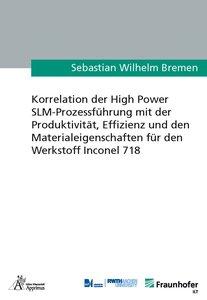 Korrelation der High Power SLM-Prozessführung mit der Produktivi