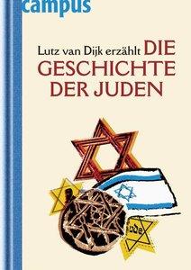 Dijk, L: Lutz van Dijk erzählt die Geschichte der Juden