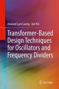 Transformer-Based Design Techniques for Oscillators and Frequenc