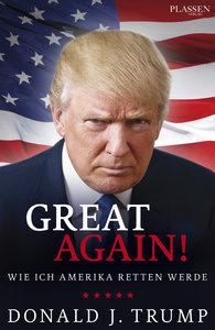 Donald J. Trump: Mein Manifest