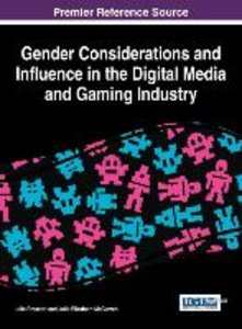 Gender Considerations and Influence in the Digital Media and Gam
