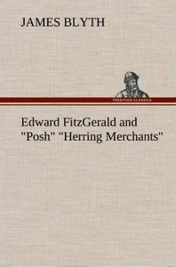 "Edward FitzGerald and ""Posh"" ""Herring Merchants"""