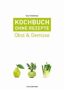 Kochbuch ohne Rezepte, Band 3