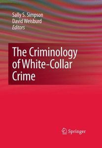 The Criminology of White-Collar Crime