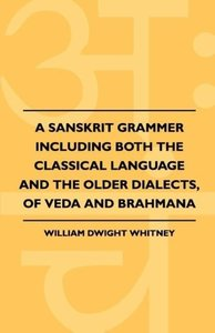 A Sanskrit Grammer Including Both The Classical Language And The