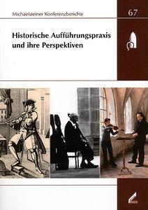 Historische Aufführungspraxis und ihre Perspektiven