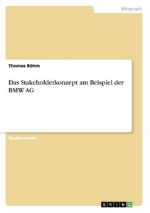 Das Stakeholderkonzept am Beispiel der BMW AG