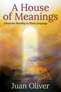 The House of Meanings: Christian Worship in Plain Language