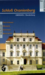 Schloss Oranienburg. Auf den Spuren der Oranier