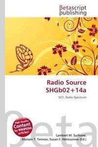 Radio Source SHGb02+14a