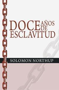 Doce años de esclavitud / Twelve Years a Slave (Spanish Edition)