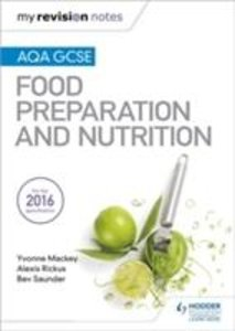 My Revision Notes: AQA GCSE Food Preparation Nutrition