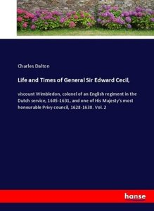 Life and Times of General Sir Edward Cecil,