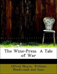 The Wine-Press A Tale of War