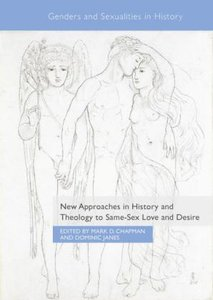 New Approaches in History and Theology to Same-Sex Love and Desi