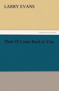 Then I'll Come Back to You