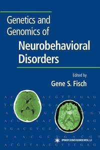 Genetics and Genomics of Neurobehavioral Disorders