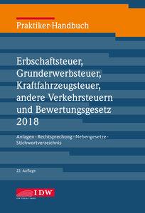 Praktiker-Handbuch Erbschaftsteuer, Grunderwerbsteuer, Kraftfahr