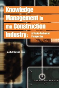 Knowledge Management in the Construction Industry: A Socio-Techn
