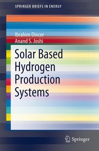 Solar Based Hydrogen Production Systems