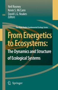 From Energetics to Ecosystems: The Dynamics and Structure of Eco