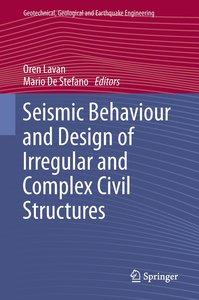 Seismic Behaviour and Design of Irregular and Complex Civil Stru