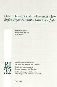 Stefan Heym: Socialist - Dissenter - Jew- Stefan Heym: Sozialist