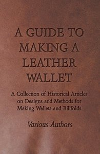 A Guide to Making a Leather Wallet - A Collection of Historical