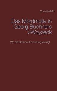 Das Mordmotiv in Georg Büchners >Woyzeck