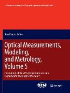 Optical Measurements, Modeling, and Metrology, Volume 5