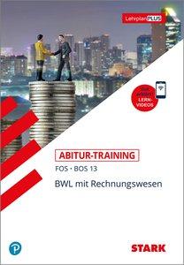 STARK Abitur-Training FOS/BOS - BWL mit Rechnungswesen 13. Klass