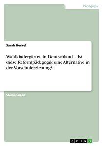Waldkindergärten in Deutschland - Ist diese Reformpädagogik eine