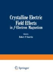 Crystalline Electric Field Effects in f-Electron Magnetism