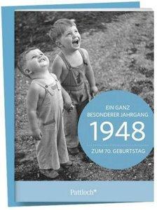 1948 - Ein ganz besonderer Jahrgang Zum 70. Geburtstag