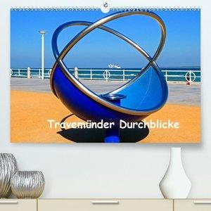 Travemünder Durchblicke(Premium, hochwertiger DIN A2 Wandkalende
