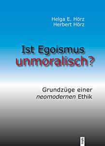 Ist Egoismus unmoralisch