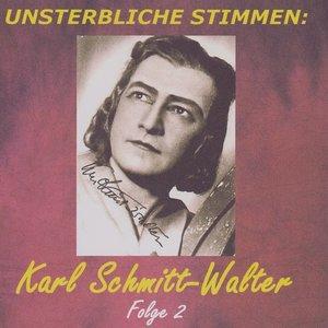 Unsterbliche Stimmen: Karl Schmitt-Walter(2)