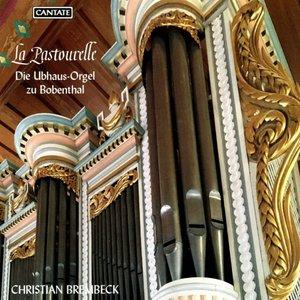 La Pastourelle-Die Ubhaus-Orgel zu Bobenthal