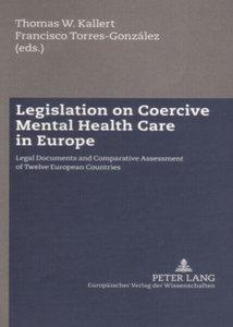 Legislation on Coercive Mental Health Care in Europe