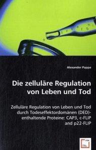Die zelluläre Regulation von Leben und Tod