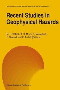 Recent Studies in Geophysical Hazards