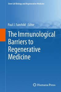 The Immunological Barriers to Regenerative Medicine